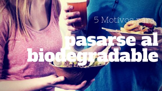 5 Motivos para pasarse al biodegradable