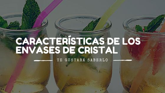 Características básicas de los envases de cristal