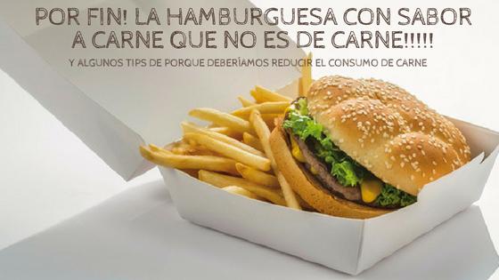 Hamburguesas con auténtico sabor a carne solo que….. sin carne!