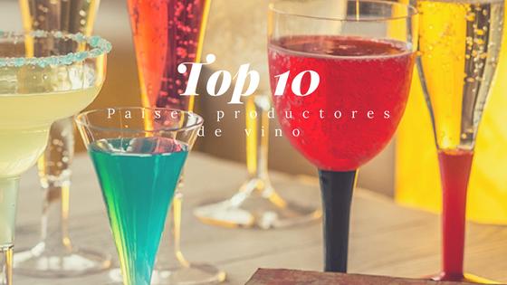 TOP 10 PAISES PRODUCTORES DE VINO